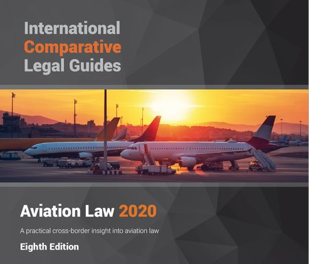 The International Comparative Legal Guide to Aviation Law 2020